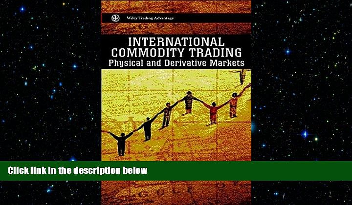 READ book  International Commodity Trading  FREE BOOOK ONLINE