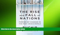 READ book  The Rise and Fall of Nations: Forces of Change in the Post-Crisis World  FREE BOOOK
