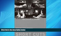 Enjoyed Read Science Fiction Cinema: From Outerspace to Cyberspace (Short Cuts)