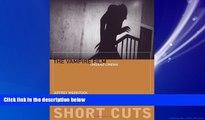Online eBook The Vampire Film: Undead Cinema (Short Cuts)