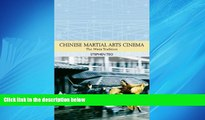 Pdf Online Chinese Martial Arts Cinema: The Wuxia Tradition (Traditions in World Cinema)