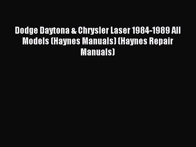 [PDF] Dodge Daytona & Chrysler Laser 1984-1989 All Models (Haynes Manuals) (Haynes Repair Manuals)