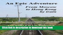 [Popular] An Epic Adventure: From Moscow to Hong Kong by Train Paperback OnlineCollection
