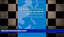 Free [PDF] Downlaod  Industrial Policy in an Era of Globalization: Lessons from Asia (Policy