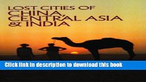 [Popular] Lost Cities of China, Central Asia and India Paperback OnlineCollection