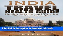 [Popular] India Travel Health Guide: Health Advice and Tips for Travelers to India Kindle Free
