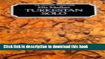 [Popular] Turkestan Solo: One Woman s Expedition from the Tien Shan to the Kizil Kum Kindle Free