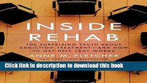 [Popular Books] Inside Rehab: The Surprising Truth About Addiction Treatment-and How to Get Help