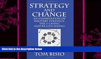 behold  Strategy and Change: An Examination of Military Strategy, the I-Ching and Ba Gua Zhang