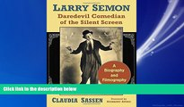 Choose Book Larry Semon, Daredevil Comedian of the Silent Screen: A Biography and Filmography