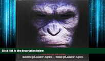 Enjoyed Read Rise of the Planet of the Apes and Dawn of Planet of the Apes: The Art of the Films