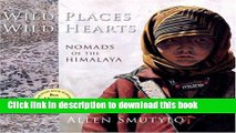 [Popular] Wild Places Wild Hearts: Nomads of the Himalaya Kindle Free
