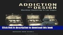[Popular] Addiction by Design: Machine Gambling in Las Vegas Hardcover Free