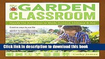 [Download] The Garden Classroom: Hands-On Activities in Math, Science, Literacy, and Art Hardcover