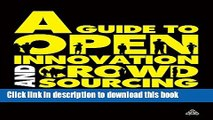 [Popular] A Guide to Open Innovation and Crowdsourcing: Advice From Leading Experts Kindle Free