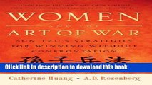 [Popular] Women and the Art of War: Sun Tzu s Strategies for Winning Without Confrontation Kindle