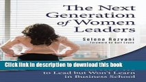[Popular] The Next Generation of Women Leaders: What You Need to Lead but Won t Learn in Business