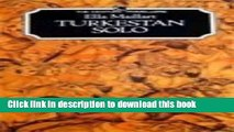 [Popular] Turkestan Solo: One Woman s Expedition from the Tien Shan to the Kizil Kum Paperback Free