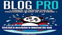 [Popular] Blog Pro - Comment la création d un blog professionnel devient un jeu d enfant (Comment