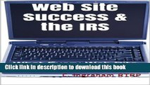 [Popular] Web Site Success   the IRS: What Every Web Site Owner Should Know (Internet Marketing on
