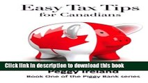 Easy Tax Tips for Canadians (Piggy Bank Financial Series Book 1)