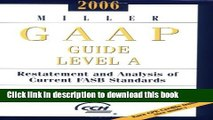 [Popular] 2006 Miller GAAP Guide Level A: Restatement And Analysis of Current FASB Standards