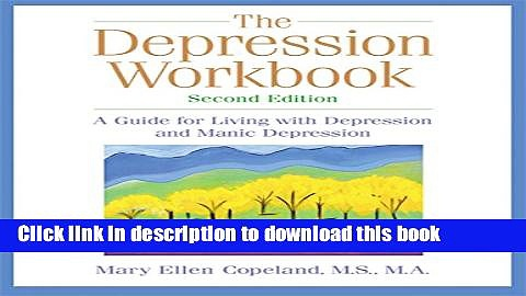 [Popular] The Depression Workbook: A Guide for Living with Depression and Manic Depression