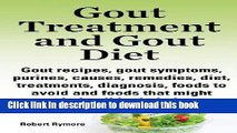 [Popular] Gout Treatment and Gout Diet. Gout Recipes, Gout Symptoms, Purines, Causes, Remedies,
