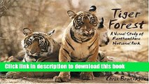 [Popular] Tiger Forest: A Visual Study of Ranthambhore National Park Paperback Free