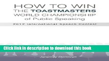 [Download] How to Win the Toastmasters World Championship of Public Speaking: 2012 International