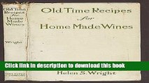 [Download] Old-time recipes for home made wines, cordials and liqueurs from fruits, flowers,