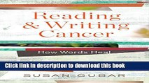 [Popular] Reading and Writing Cancer: How Words Heal Hardcover Online