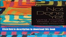 [Popular] Not Done Yet: Living Through Breast Cancer Hardcover Free