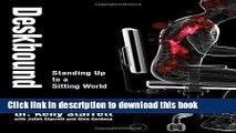 [Popular] Deskbound: Standing Up to a Sitting World Paperback Online