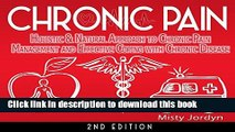 [Popular] Chronic Pain: Holistic   Natural Approach to Chronic Pain Management and Effective