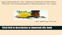[Popular] Homeopathy for Rheumatoid Arthritis: What Homeopathic Remedies to Use Kindle Free