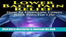 [Popular] Lower Back Pain Relief - How to Eliminate Lower Back Pain For Life (Health and Wellness)