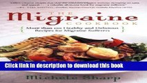 [Popular] The Migraine Cookbook: More than 100 Healthy and Delicious Recipes for Migraine
