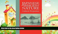 different   Japanese Images of Nature: Cultural Perspectives (NIAS Man and Nature in Asia)