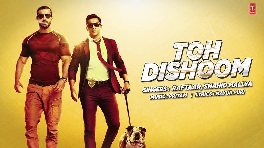 TOH DISHOOM HD Video Song With Lyrics - Dishoom BollyWood Movie Songs - John Abraham And Varun Dhawan - Hindi Songs