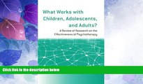 READ FREE FULL  What Works with Children, Adolescents, and Adults?: A Review of Research on the