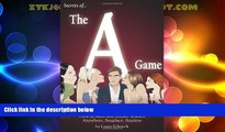 Must Have  Secrets of the A Game: How to Meet and Attract Women Anywhere, Anyplace, Anytime  READ