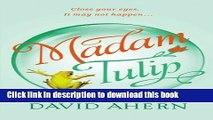[Popular Books] Madam Tulip (Madam Tulip Mysteries) (Volume 1) Download Online