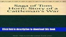 [Popular Books] The Saga of Tom Horn: The Story of a Cattlemen s War Full Online