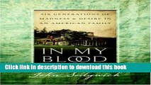 [Popular] In My Blood: Six Generations of Madness and Desire in an American Family Kindle Online