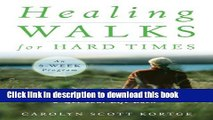 [Popular] Healing Walks for Hard Times: Quiet Your Mind, Strengthen Your Body, and Get Your Life