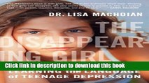 [Popular] The Disappearing Girl: Learning the Language of Teenage Depression Kindle Online