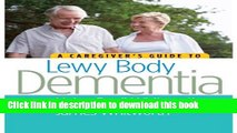 [Popular] A Caregiver s Guide to Lewy Body Dementia Kindle Collection