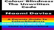 [Popular] Colour Blindness - The Unwritten Code: A Parents Guide to Colour Blindness. What to Do