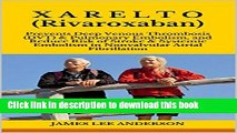 [Popular] X A R E L T O (Rivaroxaban): Prevents Deep Venous Thrombosis (DVT)   Pulmonary Embolism,